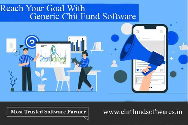 Reach Your Goal With Generic Chit Fund Software in Chennai listed under Services - Computer / Web Services
