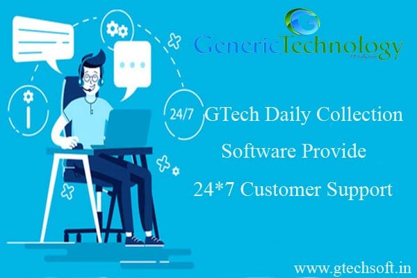 GTech Daily Collection Software Provide For 24 /7 Customer Support in  listed under Services - Computer / Web Services