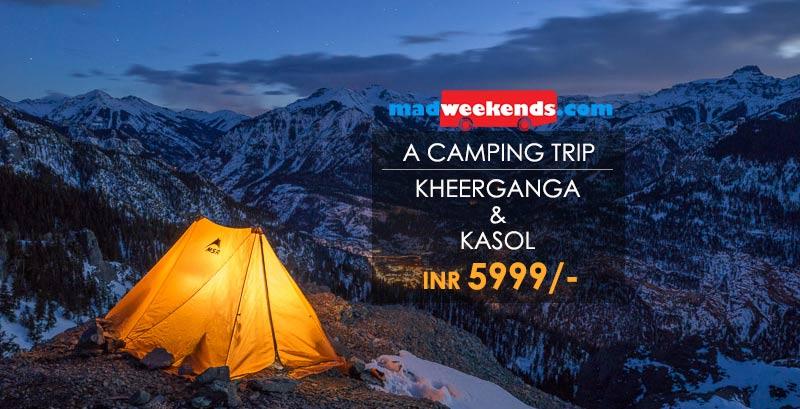 Camping in Kheerganga & Kasol